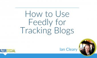 How to Use Feedly for Tracking Blogs