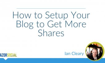 How to Get More Shares on your Blog Posts