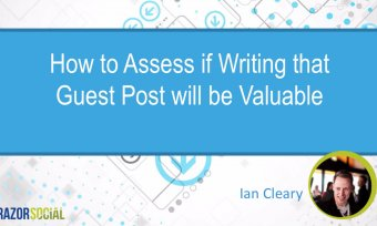 How To Assess If Writing a Guest Post Is Valuable