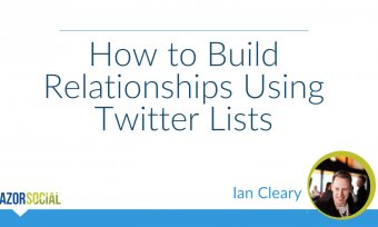 How to Build Relationships Using Twitter Lists