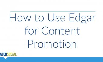 How to Use Edgar for Content Promotion