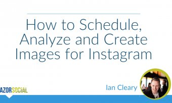 How to Schedule, Analyze and Create Images for Instagram